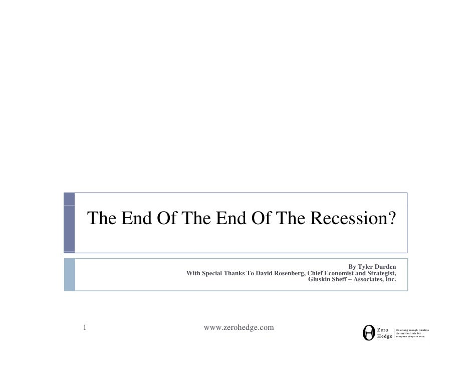 The End Of The End Of The Recession?                                                                       By Tyler Durden...