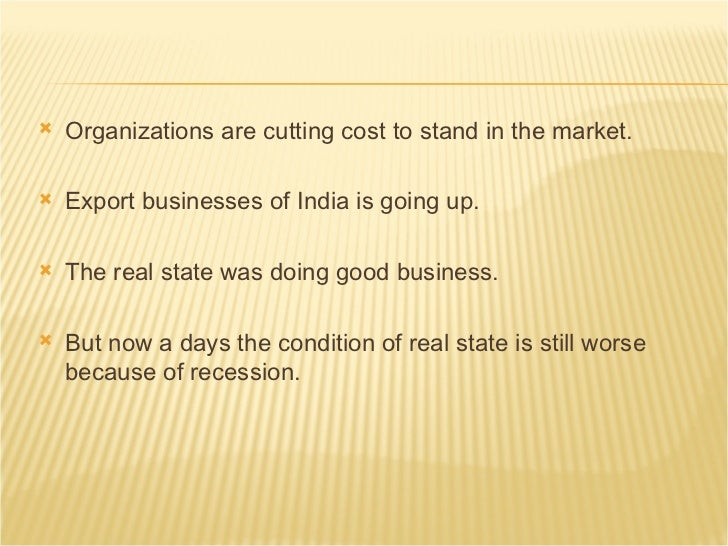 recession in india Article is based on impact of recession in american economy on india it emphasis on stock markets & recession, current crisis in the us, impact of an american recession on india, counter strategy , consequences of us recession on india job market.