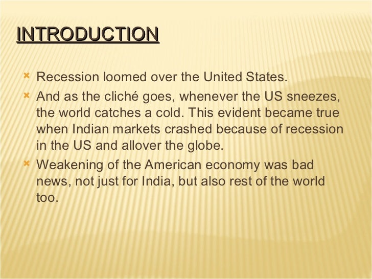 essays on recession in india Impact of recession on it industry we will write a custom essay sample on impact of recession on it industry recession in india.