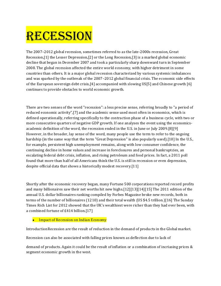 RECESSIONThe 2007–2012 global recession, sometimes referred to as the late-2000s recession, GreatRecession,[1] the Lesser ...