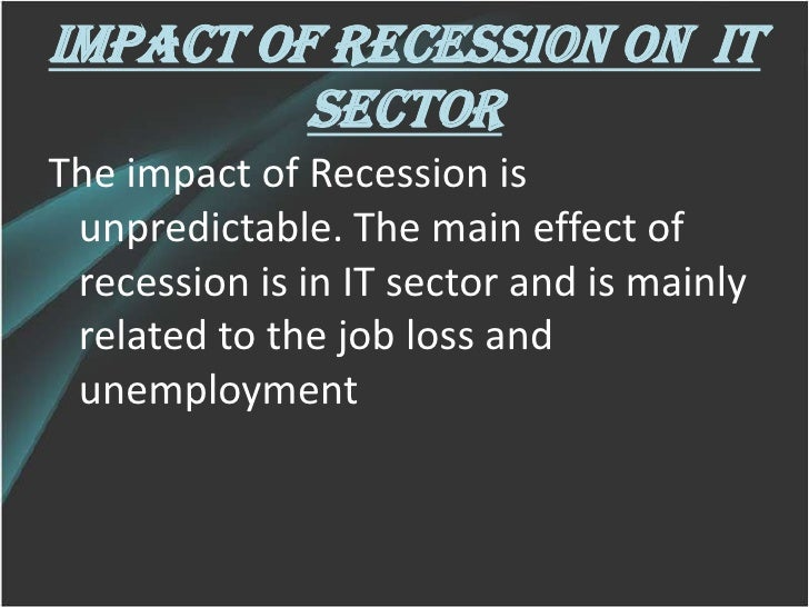 the effects of recession to a country Economic view the trump boom is making it harder to see the next recession president trump is a public figure like no other, and his unique — and polarizing — effect on mass psychology.