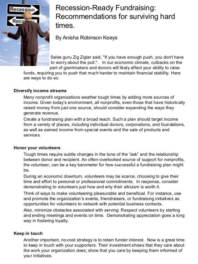 Recession-Ready Fundraising: Recommendations for surviving hard times. By Anisha Robinson Keeys Sales guru Zig Ziglar said...