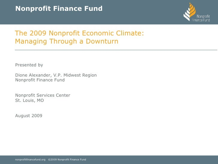 Nonprofit Finance Fund Presented by  Dione Alexander, V.P. Midwest Region Nonprofit Finance Fund Nonprofit Services Center...