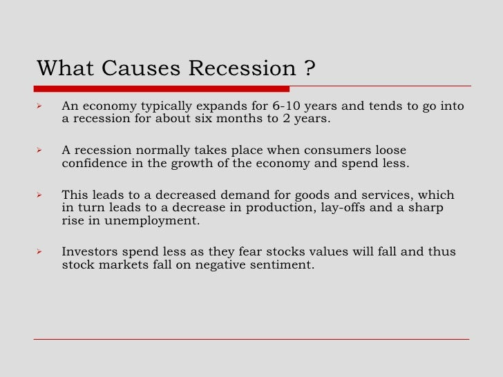 the causes of the economic recession Economic depressions: what causes them, and how to prevent them  now let us look at what happens when a society experiences an economic recession or.