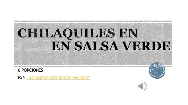 """6 PORCIONES  EN SALSA VERDE  POR: LUIS GUSTAVO XOCHITIOTZI """"MACABRO"""""""