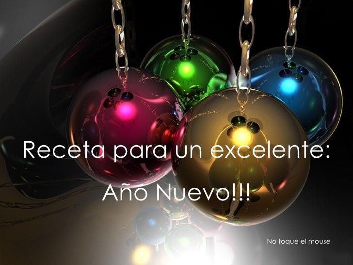 Receta para un excelente: Año Nuevo!!! No toque el mouse