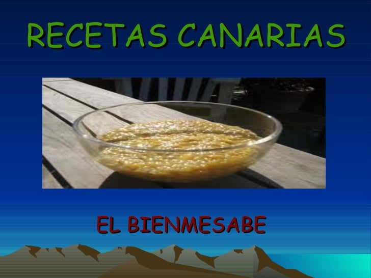 RECETAS CANARIAS EL BIENMESABE