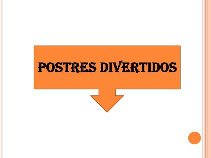 POSTRES DIVERTIDOS<br />