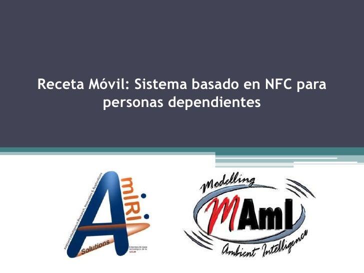 Receta Móvil: Sistema basado en NFC para personas dependientes<br />
