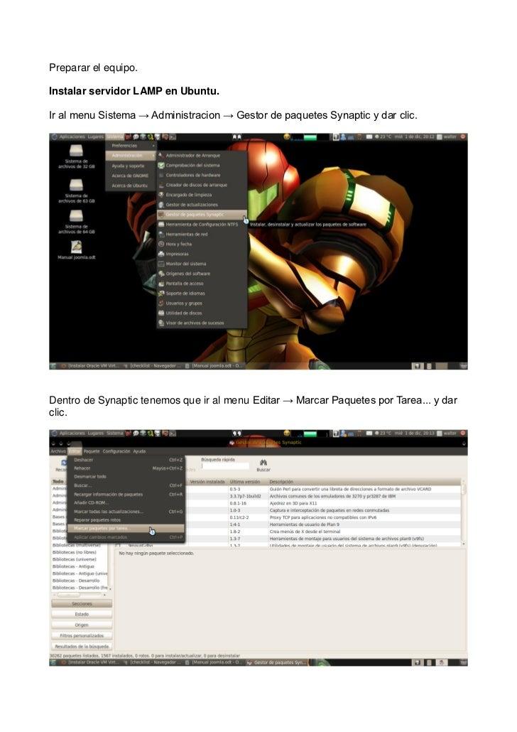 Preparar el equipo.Instalar servidor LAMP en Ubuntu.Ir al menu Sistema → Administracion → Gestor de paquetes Synaptic y da...