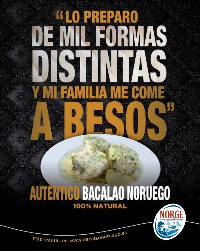 Más recetas en www.bacalaonoruego.es