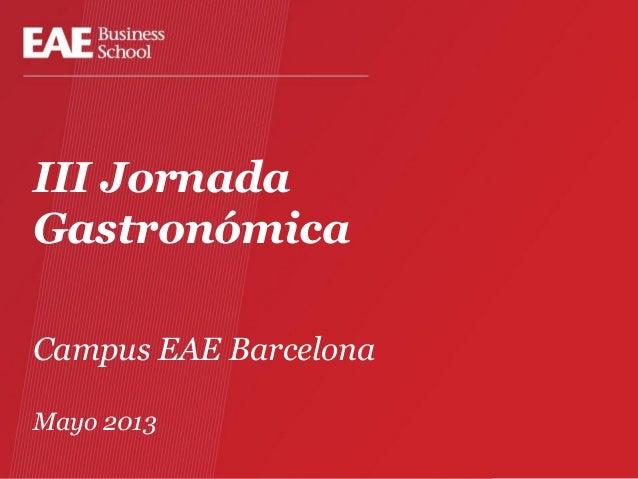 III JornadaGastronómicaCampus EAE BarcelonaMayo 2013