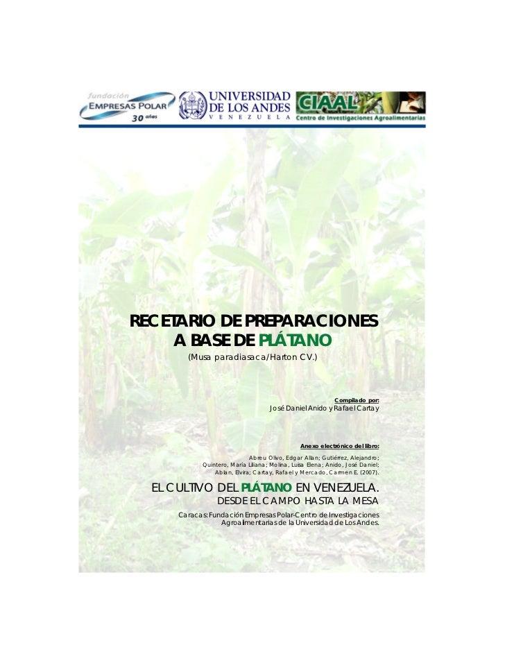 Recetario de preparaciones a base de plátanoRECETARIO DE PREPARACIONES     A BASE DE PLÁTANO        (Musa paradiasaca/Hart...