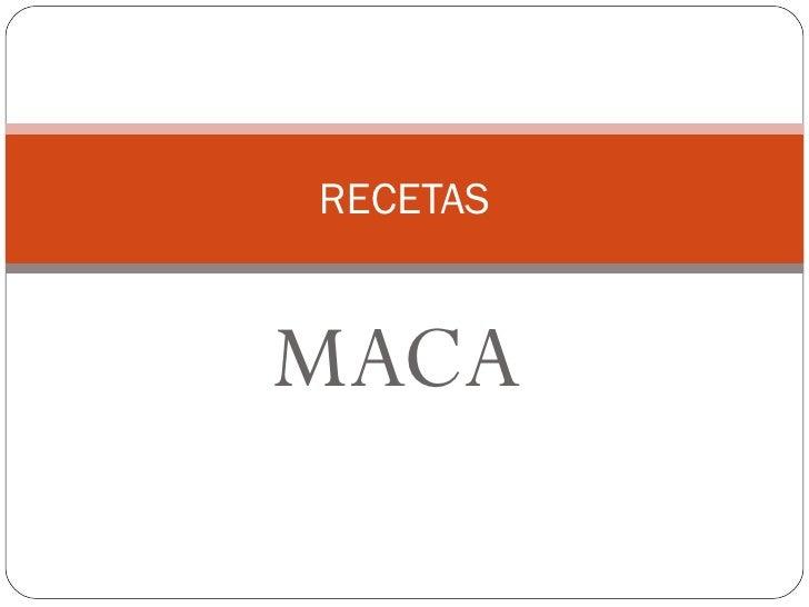 MACA RECETAS