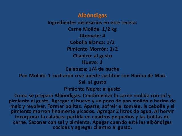 Albóndigas Ingredientes necesarios en este receta: Carne Molida: 1/2 kg Jitomate: 4 Cebolla Blanca: 1/2 Pimiento Morrón: 1...