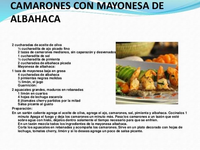 CAMARONES CON MAYONESA DE ALBAHACA 2 cucharadas de aceite de oliva ½ cucharadita de ajo picado fino 2 tazas de camarones m...