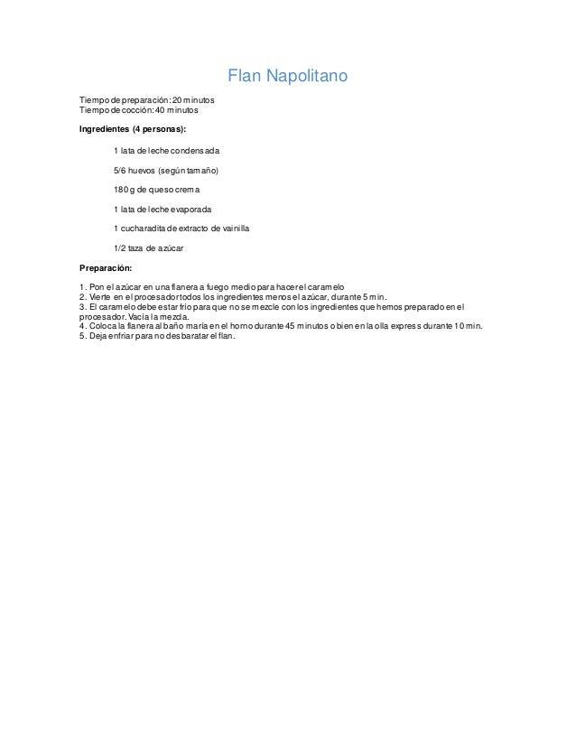 Flan Napolitano Tiempo de preparación:20 minutos Tiempo de cocción:40 minutos Ingredientes (4 personas): 1 lata de leche c...