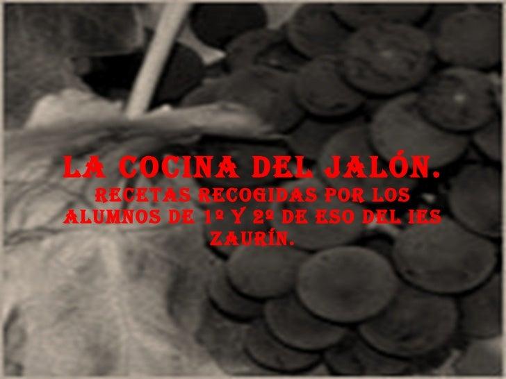 La cocina del Jalón.  Recetas recogidas por los alumnos de 1º y 2º de ESO del IES Zaurín.