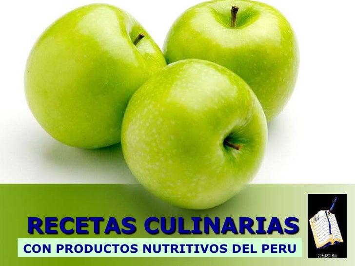 RECETAS CULINARIAS<br />CON PRODUCTOS NUTRITIVOS DEL PERU<br />