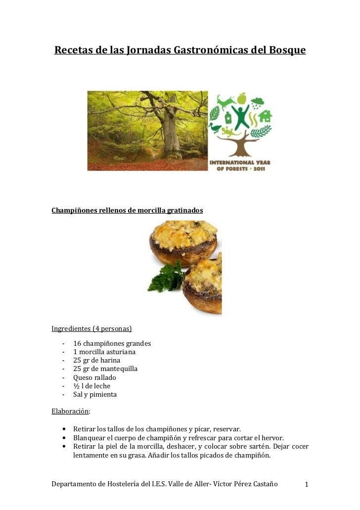 Recetas de las Jornadas Gastronómicas del BosqueChampiñones rellenos de morcilla gratinadosIngredientes (4 personas)   -  ...