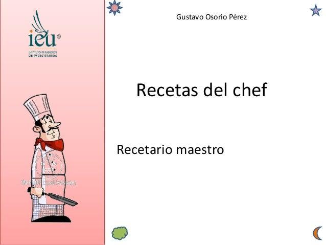 Gustavo Osorio Pérez Recetas del chef Recetario maestro