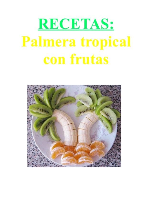 RECETAS: Palmera tropical con frutas
