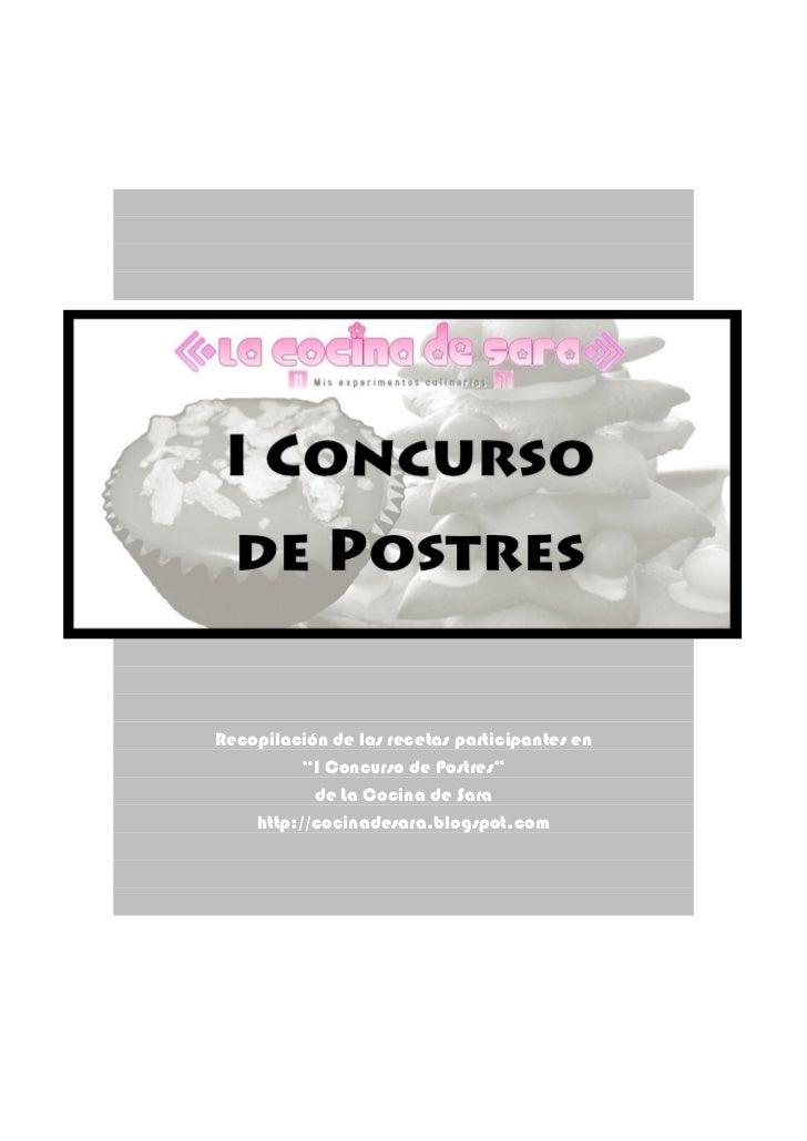 """Recopilación de las recetas participantes en          """"I Concurso de Postres""""           de La Cocina de Sara    http://coc..."""