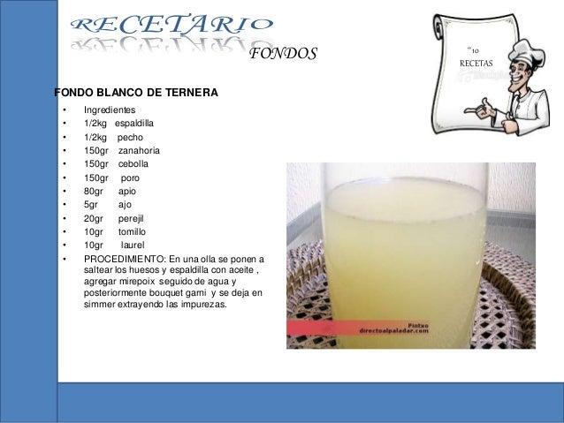 """"""" 10 RECETAS FONDOS FONDO BLANCO DE TERNERA • Ingredientes • 1/2kg espaldilla • 1/2kg pecho • 150gr zanahoria • 150gr cebo..."""