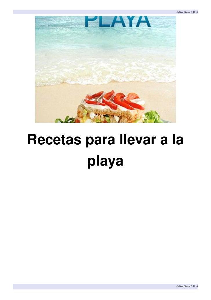 Gallina Blanca ® 2010Recetas para llevar a la        playa                      Gallina Blanca ® 2010