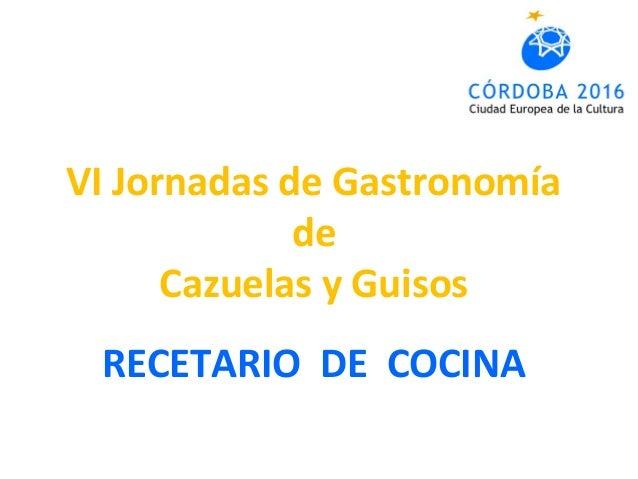 VI Jornadas de Gastronomía de Cazuelas y Guisos RECETARIO DE COCINA