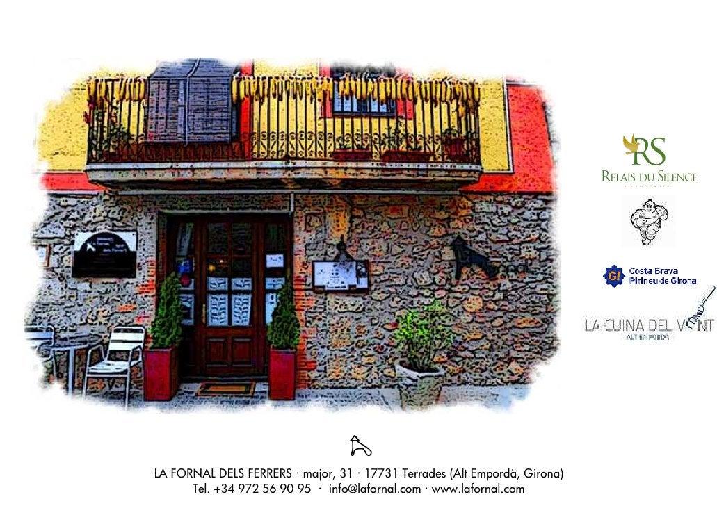 LA FORNAL DELS FERRERS · major, 31 · 17731 Terrades (Alt Empordà, Girona)       Tel. +34 972 56 90 95 · info@lafornal.com ...