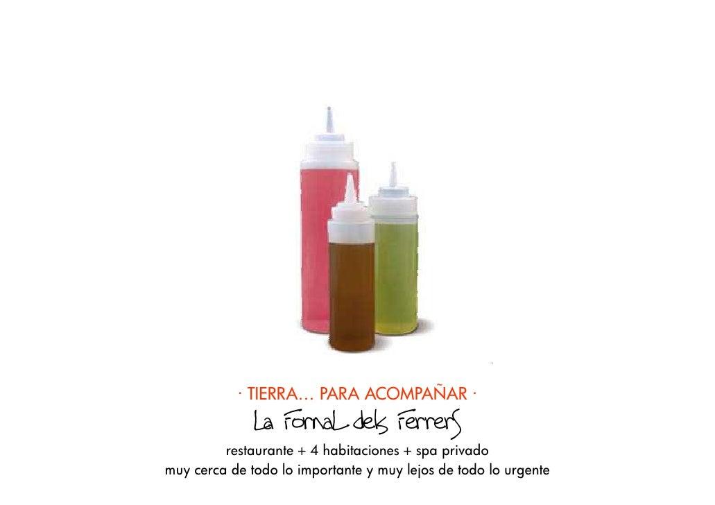 · TIERRA… PARA ACOMPAÑAR ·               La FornaL dels FerrerS          restaurante + 4 habitaciones + spa privado muy ce...