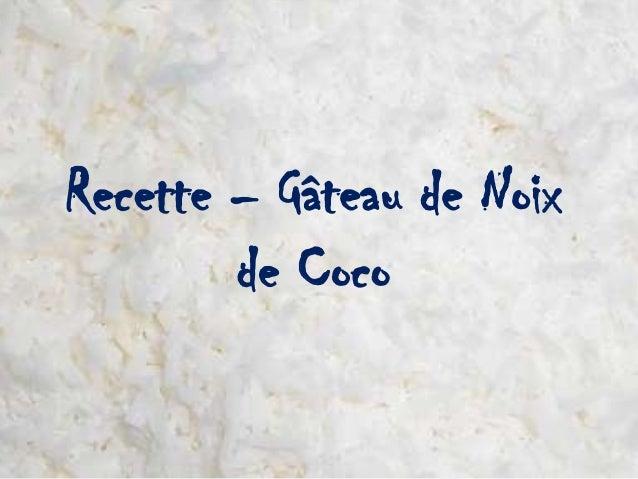 Recette – Gâteau de Noix        de Coco