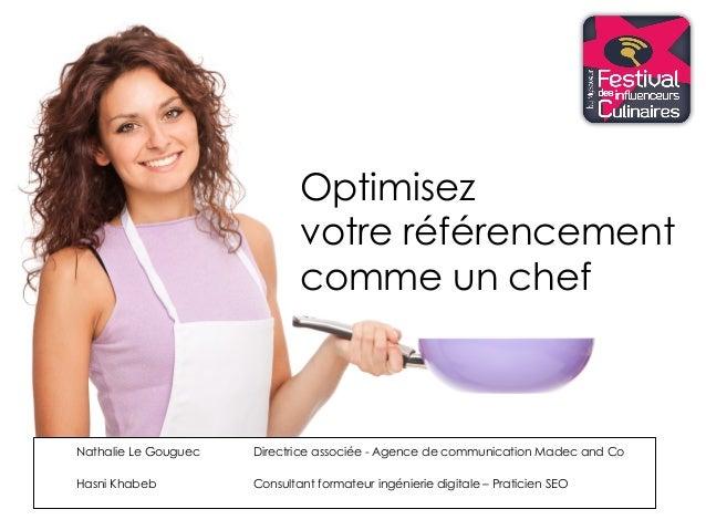 Optimisez votre référencement comme un chef Nathalie Le Gouguec Directrice associée - Agence de communication Madec and Co...