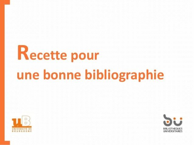Recette pour une bonne bibliographie