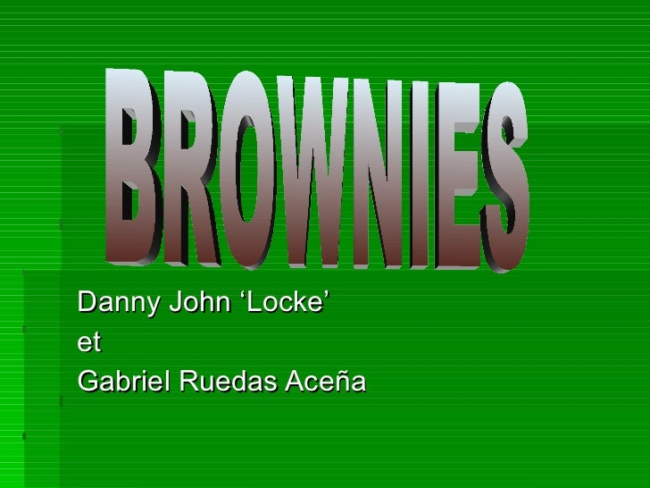 Danny John 'Locke' et Gabriel Ruedas Aceña BROWNIES