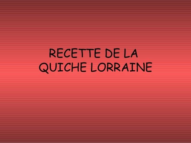 RECETTE DE LA QUICHE LORRAINE