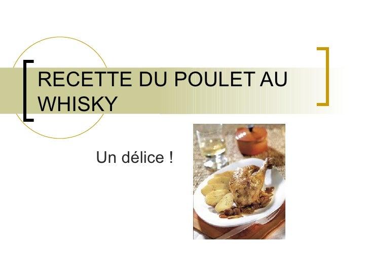 RECETTE DU POULET AU WHISKY  Un délice !