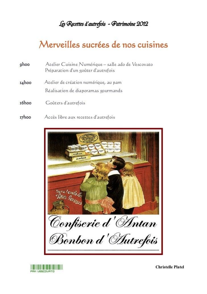Les Recettes dautrefois - Patrimoine 2012        Merveilles sucrées de nos cuisines9h00     Atelier Cuisine Numérique – sa...