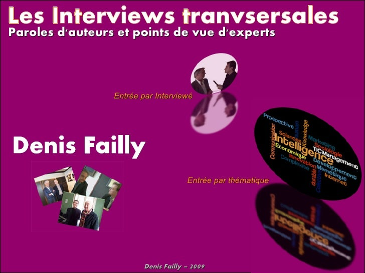 Les interviews transversales de Denis Failly