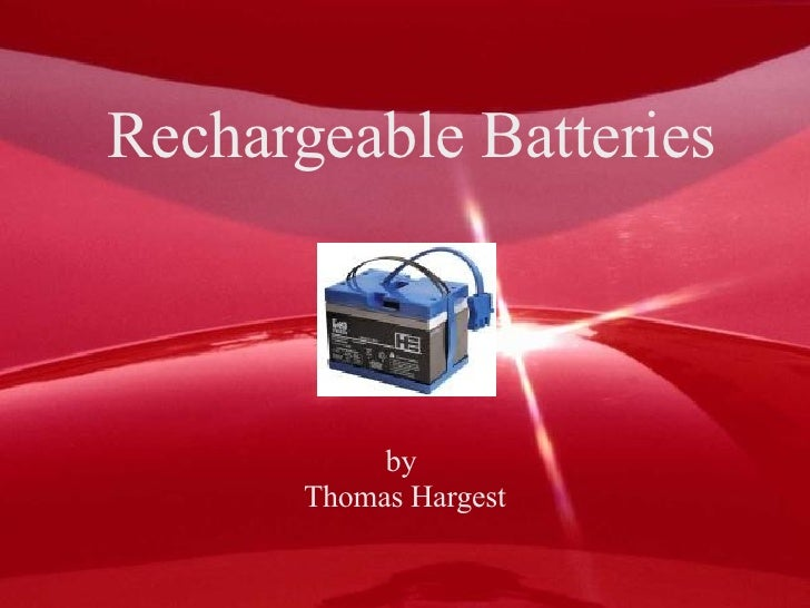 Rechargeable Batteries by  Thomas Hargest