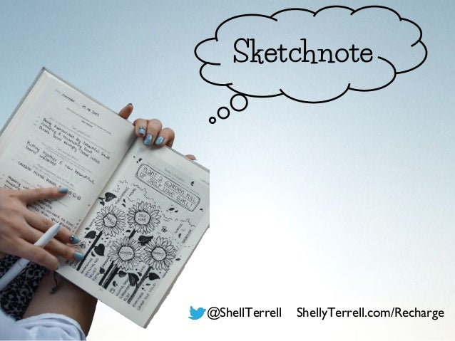 @ShellTerrell ShellyTerrell.com/Recharge Sketchnote