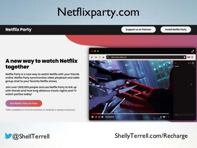 Netflixparty.com @ShellTerrell ShellyTerrell.com/Recharge