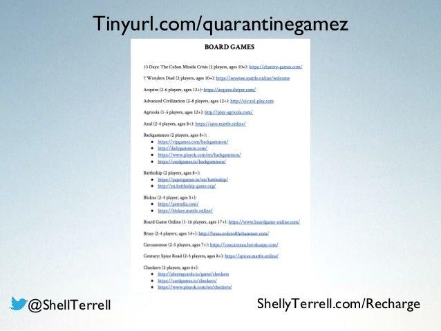 Tinyurl.com/quarantinegamez @ShellTerrell ShellyTerrell.com/Recharge