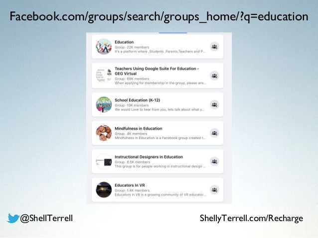 Facebook.com/groups/search/groups_home/?q=education @ShellTerrell ShellyTerrell.com/Recharge