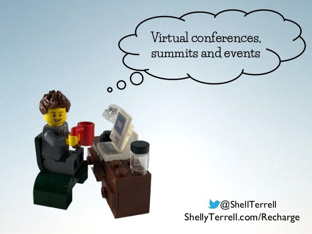 Virtual conferences, summits and events @ShellTerrell ShellyTerrell.com/Recharge
