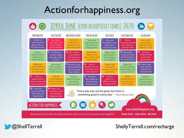 Actionforhappiness.org @ShellTerrell ShellyTerrell.com/recharge