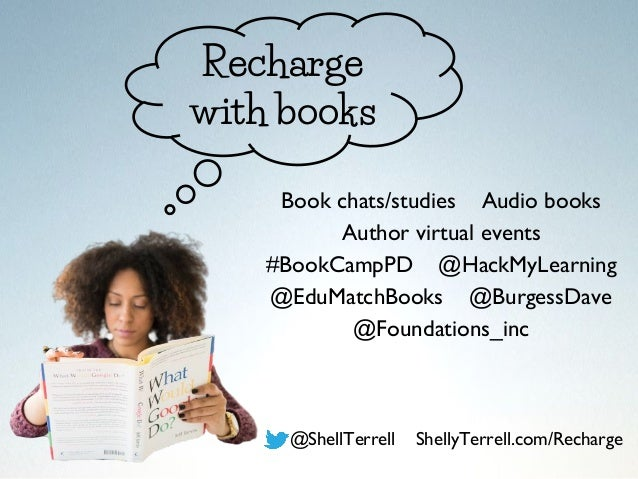 Book chats/studies Audio books Author virtual events #BookCampPD @HackMyLearning @EduMatchBooks @BurgessDave @Foundations_...