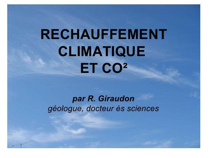 RECHAUFFEMENT CLIMATIQUE  ET CO² par R. Giraudon géologue, docteur ès sciences