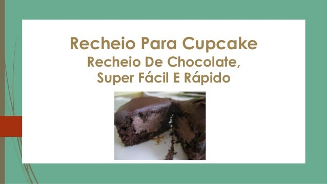 Recheio Para Cupcake Recheio De Chocolate, Super Fácil E Rápido